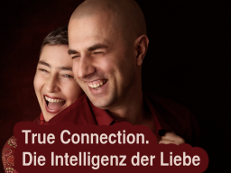 Webinar: True Connection - Die Intelligenz der Liebe