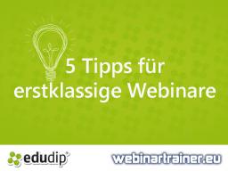 Webinar: 5 Tipps für erstklassige Webinare