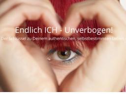 Webinar: Endlich ICH - Unverbogen! -Der Schlüssel zu Deinem authentischen, selbstbestimmten Leben
