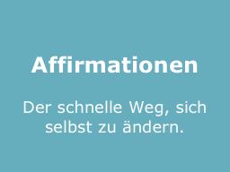 Webinar: Affirmationen - Der schnelle Weg, sich selbst zu ändern