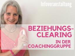 BEZIEHUNGS-CLEARING in der Coachinggruppe (Info)