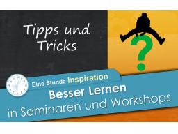 Webinar: Besser lernen in Seminaren und Workshops