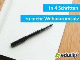 Webinar: In 4 Schritten zu mehr Webinarumsatz