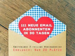 Webinar: 111 neue E-Mail Abonnenten in 30 Tagen | 3-teiliges Webinar