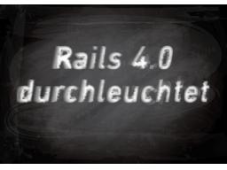 Webinar: Eine Ruby on Rails 4.0 Applikation durchleuchtet