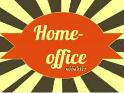 New Work: Effektiv im Homeoffice