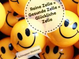 Webinar: Reine Zelle = Gesunde Zelle = Glückliche Zelle