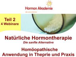 Webinar: Modul 2- Natürliche Hormontherapie - Anwendung der klassichen Homöopathie