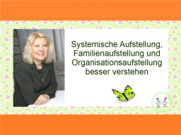 Webinar: Systemische Aufstellung, Familienaufstellung und Organisationsaufstellung besser verstehen