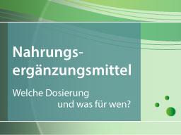 Webinar: Wiederholungswebinar: Nahrungsergänzungsmittel - Welche Dosis und was für wen?