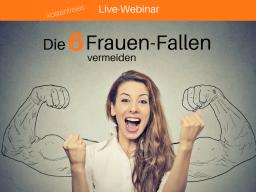 Webinar: Die 6 typischen Frauen-Fallen vermeiden - Wie Frauen Ihre Ziele mit Leichtigkeit erreichen