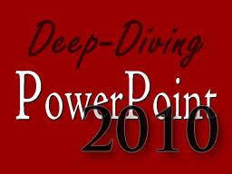 Webinar: Deep Diving: PowerPoint 2010 - Der Folienmaster
