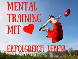 Webinar: Mentaltraining mit Herz - Erfolgreich Leben