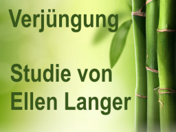 Webinar: Verjüngung - Studie von Ellen Langer