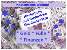 Webinar: Geld, Finanzen, Fülle - hinderliche & förderliche Glaubenssätze