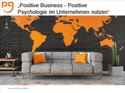 Positive Business - Positive Psychologie im Unternehmen nutzen