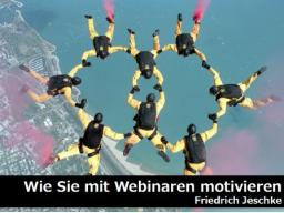 Webinar: Wie Sie mit Webinaren motivieren