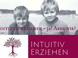 Webinar: Intuitiv erziehen - ja! Aber wie? Teil 2