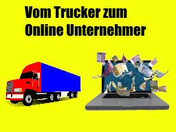 Webinar: Vom Trucker zum Online Unternehmer