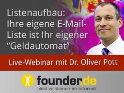 Webinar: Live-Webinar mit Dr. Oliver Pott: So bauen Sie sich Ihre E-Mail-Liste kostenlos (!) und aus dem Nichts heraus auf