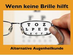 Webinar: Wenn keine Brille hilft - Alternative Augenheilkunde