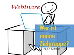 Webinar: Mein Webinar - meine Zielgruppe - Wer?