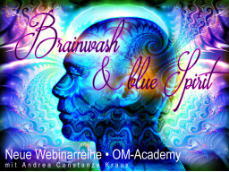 Webinar: Brainwash & blue Spirit-Teile 1-8