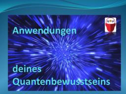 Webinar: Anwendung Deines Quantenbewusstseins