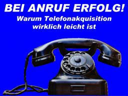 Webinar: 3-2-1: Bei Anruf Erfolg! Warum Telefonakquisition wirklich leicht ist