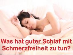 Was hat guter Schlaf mit Schmerzfreiheit zu tun?