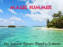 Webinar: Magic Summer  Der Sommer Deines (Berufs-)Lebens