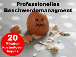 Professionelles Beschwerdemanagement - kostenloser Impuls