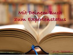 Mit Deinem Buch zum Expertenstatus