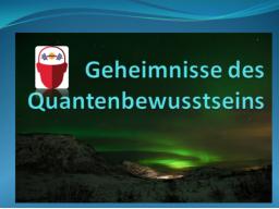 Webinar: Geheimnisse des Quantenbewusstseins