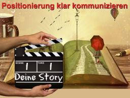 3 Storys mit denen du deine Positionierung klar kommunizierst