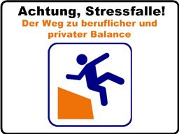 Achtung, Stressfalle!