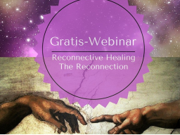 Webinar: Reconnective Healing -The Reconnection
